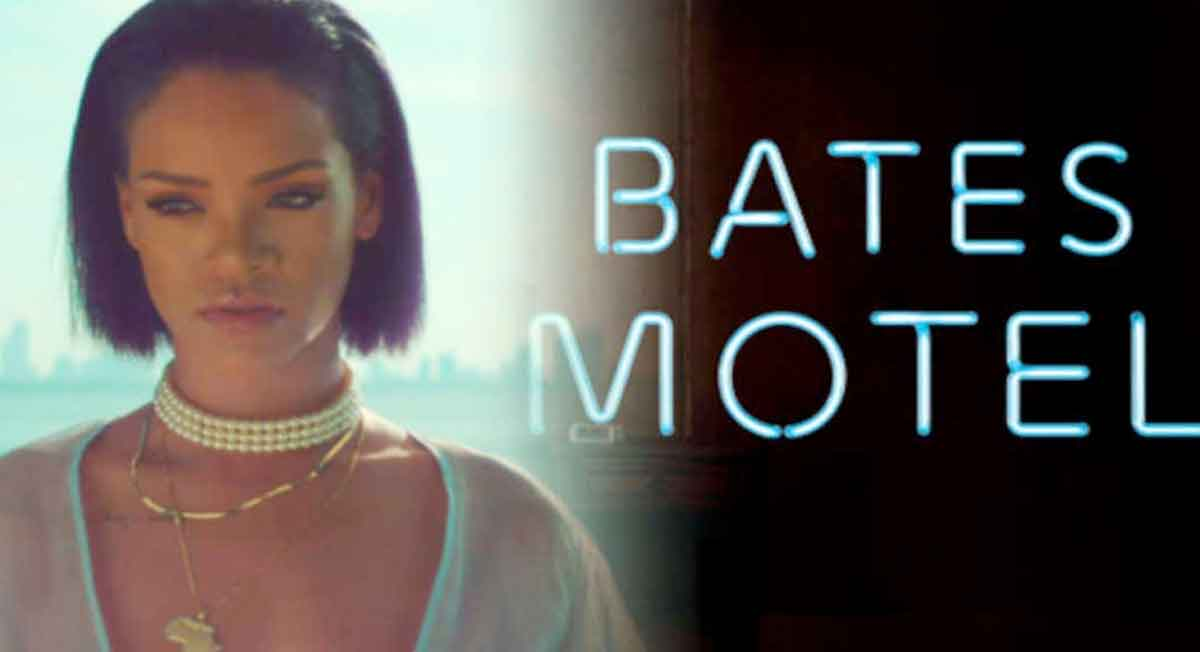 bates motel rihanna Bates Motelden Rihannalı Fragman Geldi